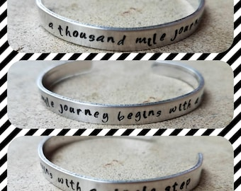 A Thousand Mile Journey Begins With A Single Step - Hand Stamped Aluminum Cuff Bracelet - Custom - Unique - Positive - Mantra