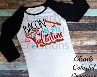 Bacon is My Valentine, Valentines Shirt, Ladies Shirt, Mens Shirt, Valentines Day, Love Bacon, Bacon Love, Valentines Bacon, Bacon Shirt