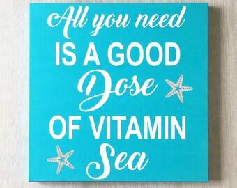Dose of Vitamin Sea / Starfish Decor / Nautical Decor / Beach House Sign / Beach Decor / Coastal Decor / Beach Sign / Beach House Decor