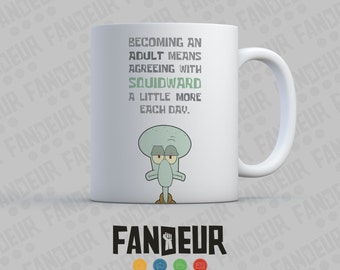 Becoming an Adult Means Agreeing with Squidward Coffee / Tea Mug