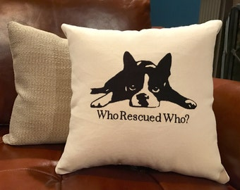 Embroidered Boston Terrier Pillow: Who Rescued Who?