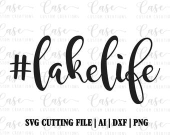 Hashtag Lake Life SVG Cutting File, Ai, DXF and PNG | Instant Download | Cricut and Silhouette Files | Custom svg| Lake svg