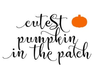 Cutest Pumpkin in the Patch Infant Bodysuit or Toddler Shirt