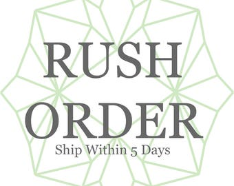 Rush Order Ship Within 5 Days