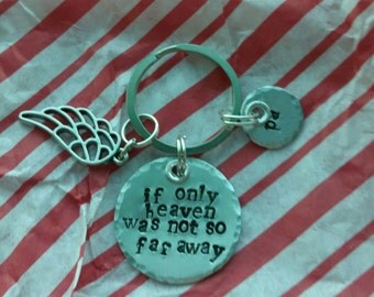 Hand Stamped Personalized Key Chain -- If only heaven was not so far away
