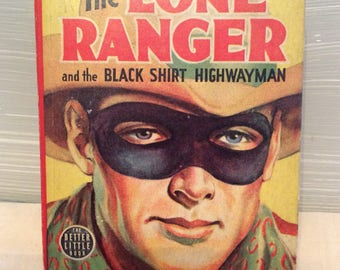 Vintage Little Book ~ 1939 The Lone Ranger and the Black Shirt Highwayman ~ The Better Little Book