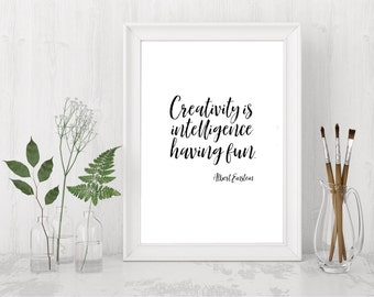 Prints - Art Prints – Quote Prints – Wall Art - Creativity is Intelligence Having Fun - Einstein Quote - Inspirational Quote – gift -