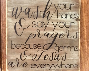 Wash Your Hands and Say Your Prayers, bathroom sign, rustic wood sign, handpainted