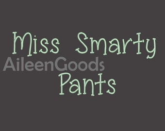 Miss Smarty Pants Font Embroidery Font 7 Size  INSTANT download machine embroidery