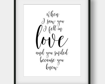 60% OFF When I Saw You I Fell In Love And You Smiled Because You Knew, Romantic Quote, Anniversary Gift, Calligraphy Print, Typography Art