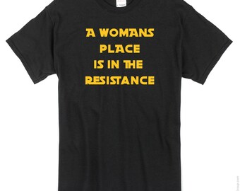 A Woman's Place is in the Resistance Star Wars Style T-Shirt Princess Leia