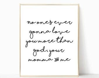 printable, God, your momma, and me print, wall decor, home decor, nursery decor, nursery art, Florida georgia line lyrics, love you more art