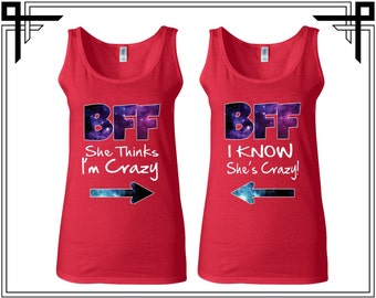 Bff She Thinks I'm Crazy I Know SHe's Crazy Tank Top Party Tanks Best Friends Forever Tops Bffs Top Best Friend  Tanks Best Selling Tank