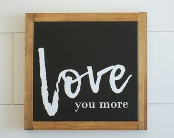"LOVE YOU MORE // 10""X10"" // Painted Wood Sign"