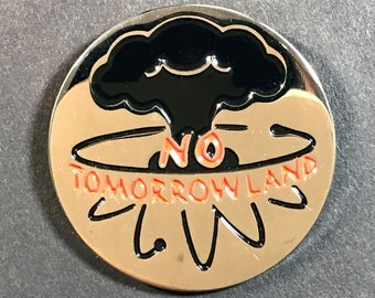 No Tomorrowland Enamel Pin