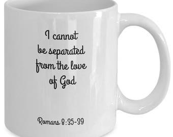 "Inspirational spiritual ""I cannot be separated from God"" ceramic coffee mug"