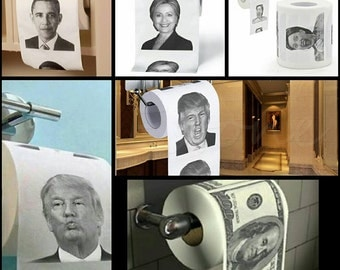 Father's Day - Custom Toilet Paper - Obama, Hillary Clinton, Donald Trump, 100 Dollar Bill Toilet Paper - FINALLY A Job They Can Be Good At!