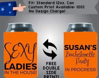Sexy Ladies In The House Name's Bachelorette Party In Progress Neoprene Bachelorette Can Cooler Double Side Print (Bachelorette14)