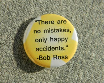There Are No Mistakes, Only Happy Accidents, Bob Ross - Button - Magnet - Bottle Opener