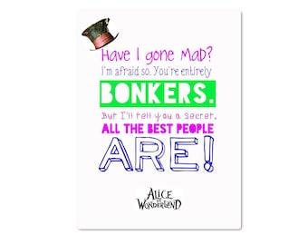 Alice in Wonderland movie quote wall art Have I gone mad? Bonkers wall art Alice in Wonderland Tim Burton film