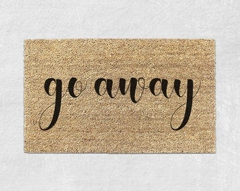 Go Away Doormat - Funny Doormat - Funny Door mat - Funny Welcome Mat - Funny Rug - Front Door Mat - Housewarming Gift - Go Away Sign 003