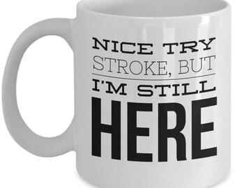 Stroke survivor coffee mug - inspirational coffee mug