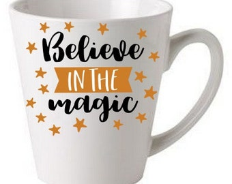 Believe in the magic - coffee cup