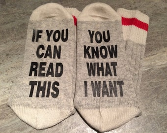 If You Can Read This ... You Know What I Want (Socks)