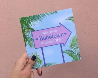 """Greeting Card """"Welcome To Babetown Population You"""""""