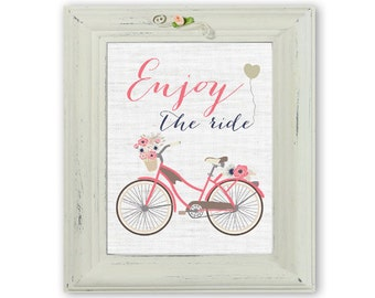 PRINTABLE Enjoy The Ride, Bicycle, Shabby, Home Decor, Girl, Inspiration, 8x10, 16x20, Shabby, Rustic, Motivational, Bedroom, Nursery Decor