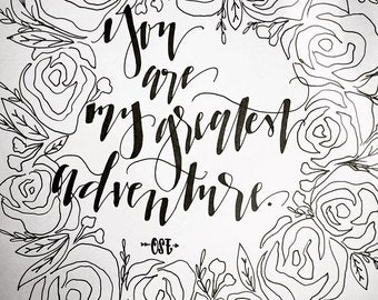 you are my greatest adventure hand-lettered print