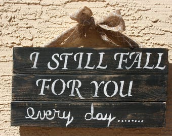 Reclaimed Pallet Sign, Home Decor Hand-painted Distressed,  I Still Fall