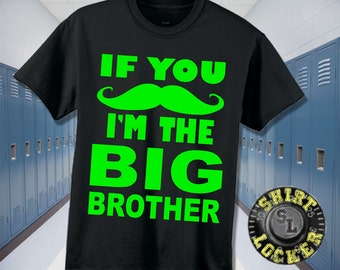 NEW Funny If You Mustache I'm The Big Brother Parody Youth Tee Shirt Neon Green Design Pregnancy Reveal New Brother Great Quality