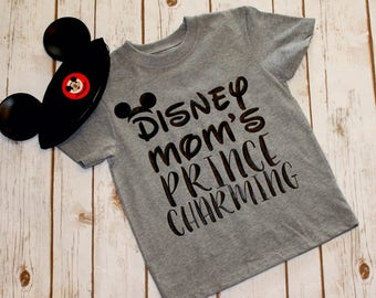 Disney Mom's Prince Charming Boy's Shirt-Disney Trip Outfit-Birthday Gift-Unique Boy's Shirt-Disneyland-Disneyworld-Disney Obsessed