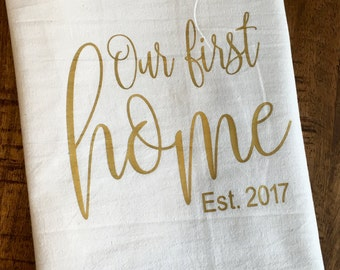 Personalized Housewarming Gift - Our First home Tea Towel - Gold Flour Sack Towel - New House - Established Year - Est Home Dish Towel