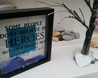 Some people don't believe in heroes, but they haven't met my Dad personalised frame