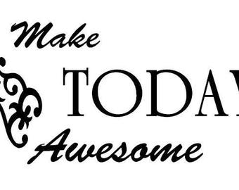 Make Today Awesome Wall Decal
