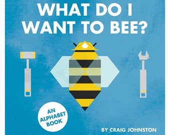 What Do I Want To Bee? children's animal alphabet book ABCs digital PDF
