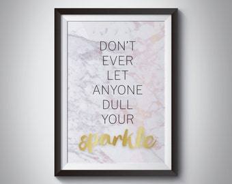 Don't Ever Let Anyone Dull Your  Sparkle - marble, marble print, home decor, office decor, marble wall art, room decor, marble room decor