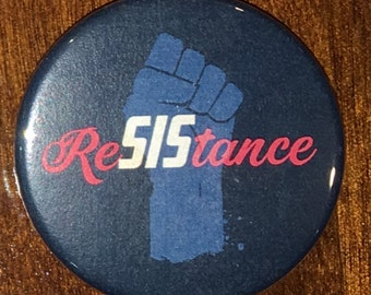 "1.75 inch ""ReSIStance"" button made for Women's March on Washington"