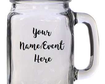 16 oz. Customized Mason Jar Glass with Handle - Choose Font and Color of your choice - Perfect for Parties/Events/Weddings/Gift
