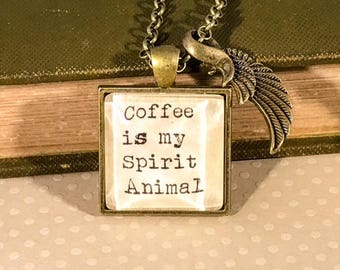 Coffee Is My Spirit Animal Necklace|Coffee Necklace|Coffee Jewelry|Coffee Accessories|Coffee Lover Gift|Birthday Gift|Coffee Gift|Coffee