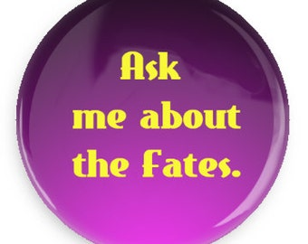 Ask about the Fates pin