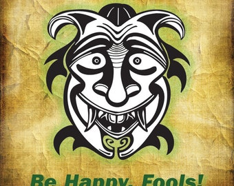 """FUNNY MASK on Parchment Background: """"Be Happy, Fools,"""" Art Print, 6x6 image in 8x10 mat"""