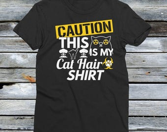 This Is My Cat Hair Shirt - Caution - Funny Cat Shirts