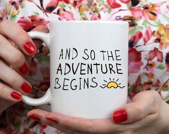 And so the Adventure begins - Motivational Mug - Best Gift for any occasion - Adventure Mug - Mountain Mug