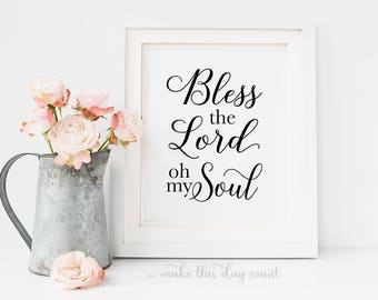 Bless the Lord oh my Soul Digital Print, Scripture Psalm 103:1 Bible Verse 8x10 Song Lyric, Printable