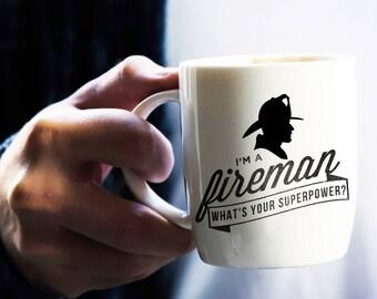 Fireman Mug, I'm a Fireman. Whats Your Superpower, Fireman Gifts For Firefighter, Present, Firefighter Coffee Mug, Cup, Mug For Fireman Wife