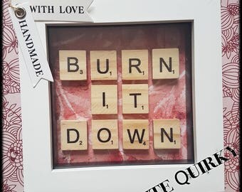 Burn It Down Scrabble Art Frame