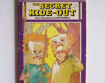 The Secret Hide-Out by John Peterson - Middle Reader Children's Book - 1988 Scholastic - The Viking Club